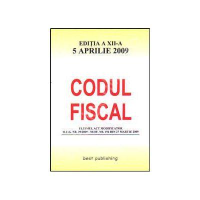Codul fiscal. Editia a XV-a. Actualizat la 9 octombrie 2009