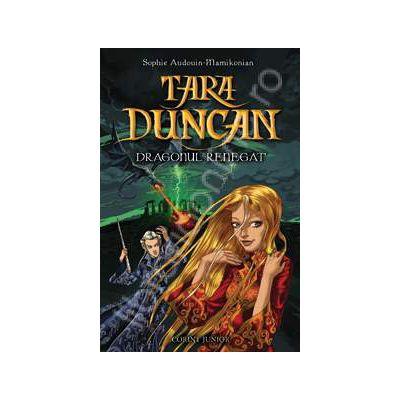 Dragonul Renegat. Tara Duncan. vol. IV