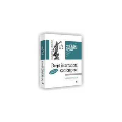 Drept international contemporan. Texte esentiale. Editia a II-a