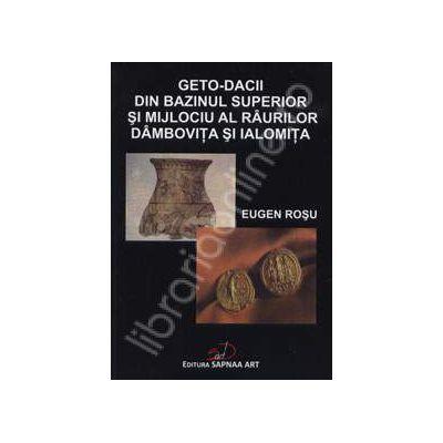 Geto-dacii din bazinul superior si mijlociu al raurilor Dambovita si Ialomita