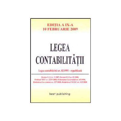 Legea contabilitatii. Editia a IX-a. Actualizata la 10 februarie 2009