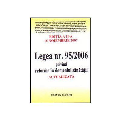 Legea nr. 95/2006 privind reforma in domeniul sanatatii. Editia a II-a