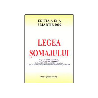 Legea somajului. Editia a IX. Actualizata 7 martie 2009