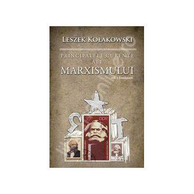 Principalele curente ale marxismului. Vol. I. Fondatorii