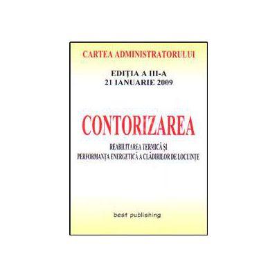 Contorizarea. Cartea administratorului. Editia a III-a. Actualizata la 21 ianuarie 2009