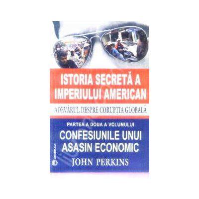 Istoria secreta a imperiului american. Adevarul despre coruptia globala