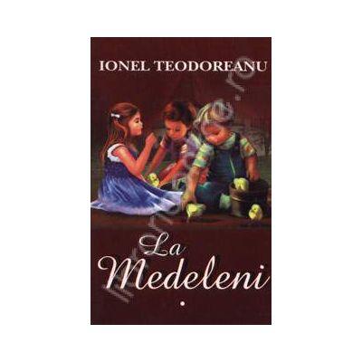 La Medeleni. Hotarul nestatornic (vol 1), Drumuri (vol 2) si Intre vanturi (vol 3)