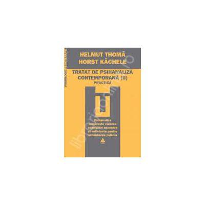 Tratat de psihanaliza contemporana practiva (vol. II)