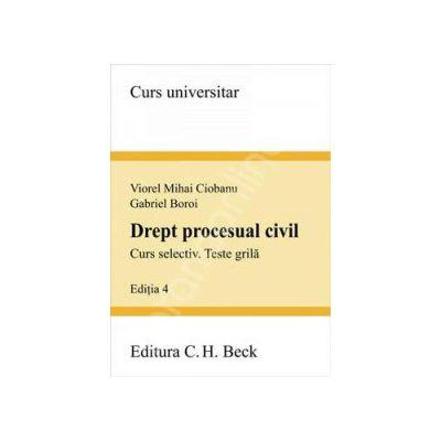 Drept procesual civil. Curs selectiv. Teste grila. Editia 4