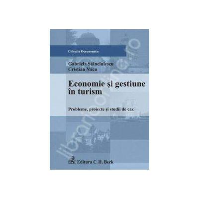 Economie si gestiune in turism. Probleme, proiecte si studii de caz