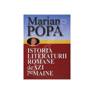 Istoria literaturii Romane de azi pe maine din 23 august 1944 pana in 22 decembrie 1989. Volumul I si Volumul II