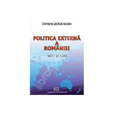 Politica externa a Romaniei. Note de curs