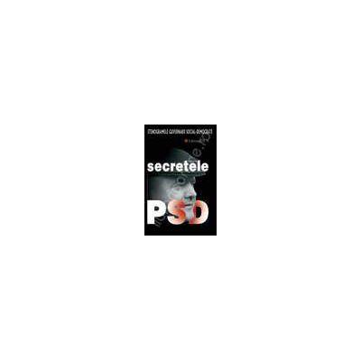 SECRETELE PSD. Stenogramele guvernarii social-democrate. In 3 volume