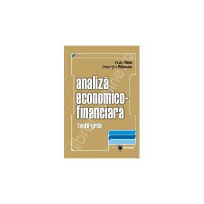 Set: Analiza economico-financiara. Editia a II-a + Analiza economico-financiara. Teste-grila