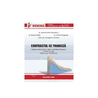 Contractul de franciza. Teorie si practica interna si internationala. Studii de caz. Modele de contracte