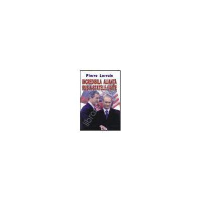 Incredibila alianta, Rusia-Statele unite