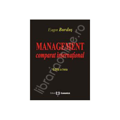 Management comparat international. Editia a III-a