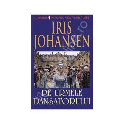 Pe urmele dansatorului (Johansen, Iris)