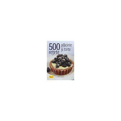 500 retete placinte si tarte