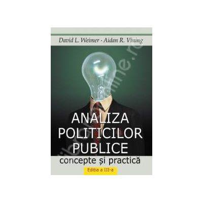 Analiza politicilor publice. Concepte si practica