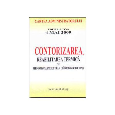 Contorizarea. Cartea administratorului. Editia a IV-a - actualizata la 4 mai 2009