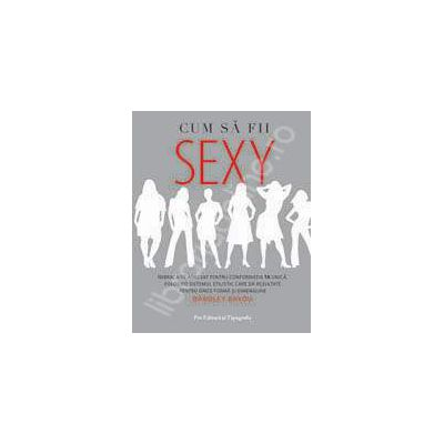 Cum sa fii sexy