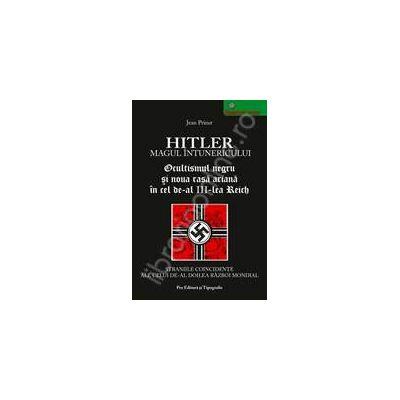 Hitler. Magul intunericului