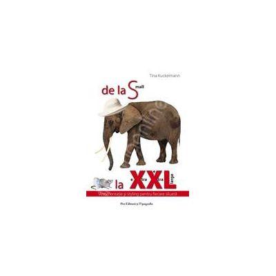 De la S la XXL