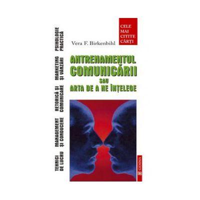 Antrenamentul comunicarii sau arta de a ne intelege