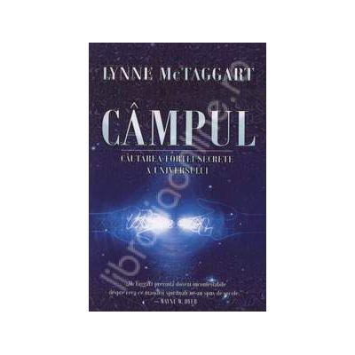 CAMPUL. Cautarea fortei secrete a Universului