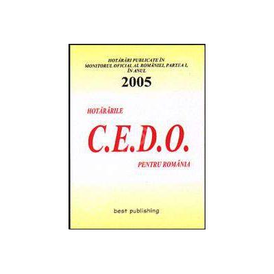 Hotararile C.E.D.O. pentru Romania - publicate in Monitorul Oficial al Romaniei - Partea I. 2005