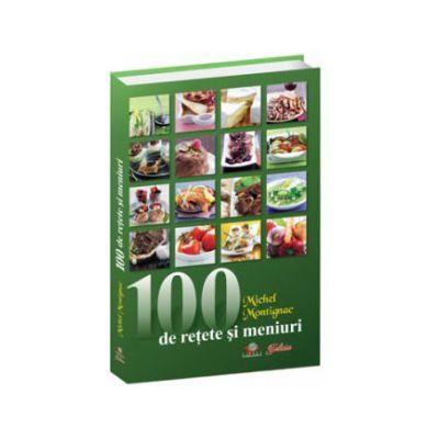 100 de retete si meniuri - Montignac, Michel
