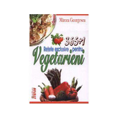 365+1 Retete exclusive pentru vegetarieni