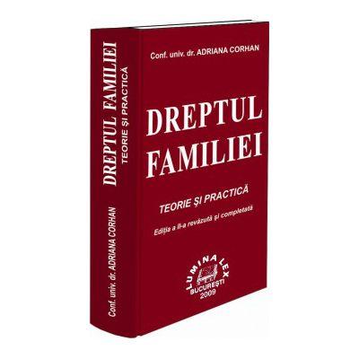 Dreptul familiei. Teorie si practica Editia a II-a
