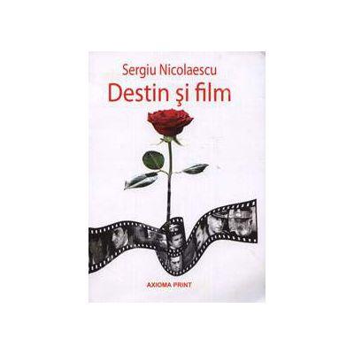 Sergiu Nicolaescu - Destin si Film