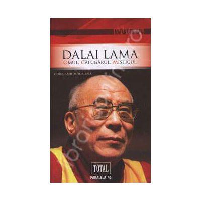 Dalai Lama. Omul, Calugarul, Misticul