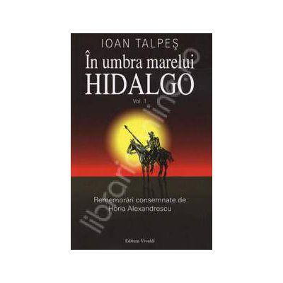 In umbra marelui Hidalgo. Volumul - 1 Conditia de a fi