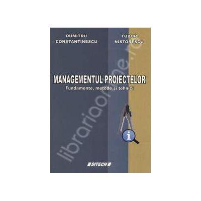 Managementul Proiectelor. Fundamente, metode si tehnici