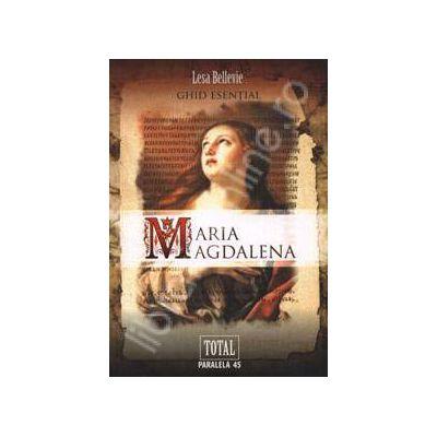 Maria Magdalena. Ghid esential