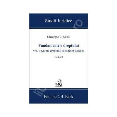 Fundamentele dreptului. Volumul I. Stiinta dreptului si ordinea juridica. Editia 2