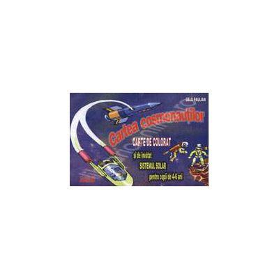 Cartea cosmonautilor. Carte de colorat si de invatat sistemul solar