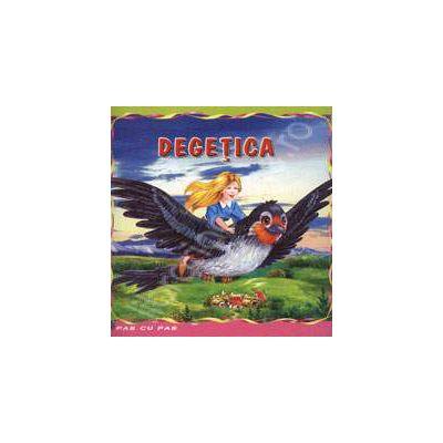 Degetica. Carte ilustrata din colectia Pas cu Pas