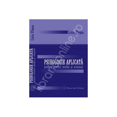 Psihologie aplicata pentru nivelul mediu si avansat
