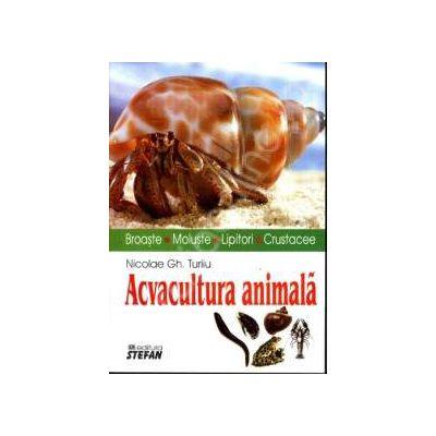 Acvacultura animala (broaste, moluste, lipitori, crustacee)