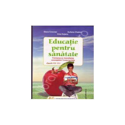 Educatie pentru sanatate clasele. Formarea si dezvoltarea conceptelor fundamentale clasele VII-VIII