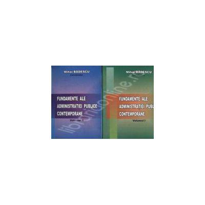 Fundamente ale administratiei publice contemporane. Set (Volumul I+II)