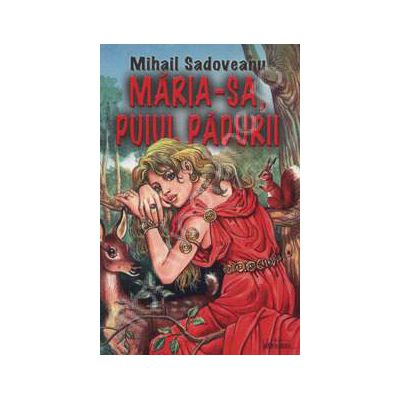 Maria - sa, puiul padurii