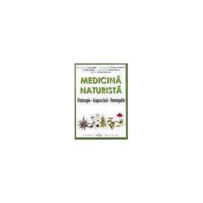 Medicina naturista. Fitoterapie. Acupunctura. Homeopatie
