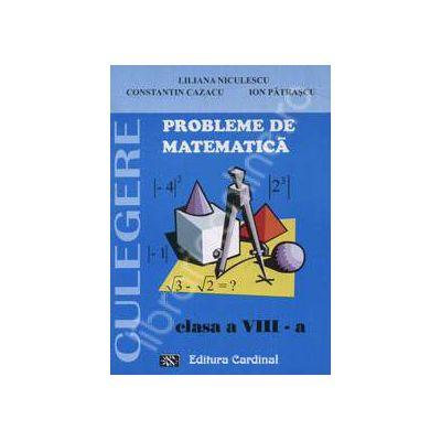 Probleme de matematica. Culegere, clasa a VIII-a