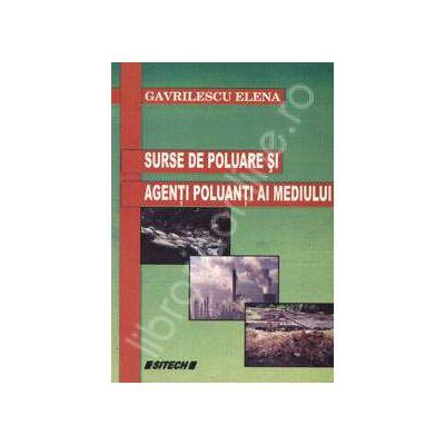 Surse de poluare si agenti poluanti ai mediului